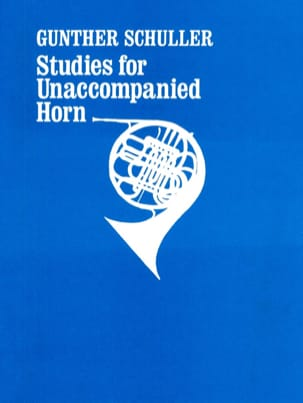 Gunther Schuller - Studies For Unaccompanied Horn - Partition - di-arezzo.fr