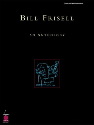 Bill Frisell - An Anthology - Partition - di-arezzo.fr