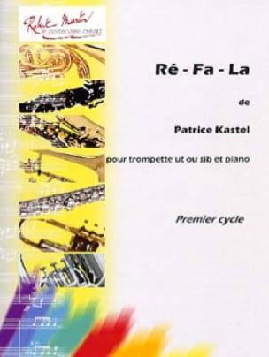 Ré-Fa-La - Patrice Kastel - Partition - Trompette - laflutedepan.com