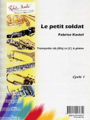 Le Petit Soldat Fabrice Kastel Partition Trompette - laflutedepan