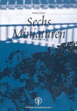 Matthias Schmitt - Sechs Miniaturen - Partition - di-arezzo.fr
