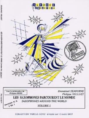 Emmanuel Séjourné et Philippe Velluet - Les saxophones (Sib) parcourent le monde volume 1 - Partition - di-arezzo.fr