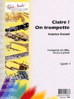 Claire! On Trompette Fabrice Kastel Partition Trompette - laflutedepan