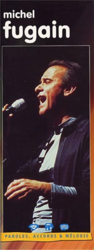 Michel Fugain - Lyrics, chords - melody - Sheet Music - di-arezzo.com