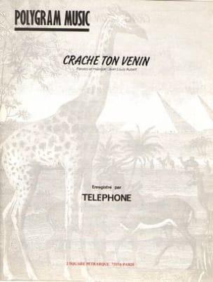 Téléphone - Crache Ton Venin - Partition - di-arezzo.fr