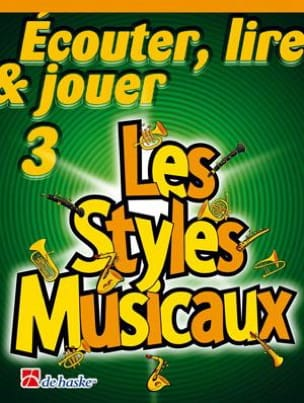 DE HASKE - Ecouter Lire et Jouer - Les Styles Musicaux Volume 3 - Saxophone - Partition - di-arezzo.fr