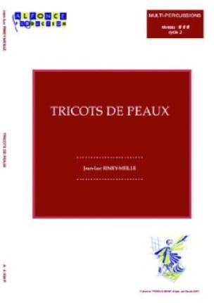 Jean-Luc Rimey-Meille - Tricots de Peaux - Partition - di-arezzo.fr