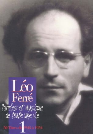 Léo Ferré - Words And Music Of A Whole Life Volume 1 1943-54 - Sheet Music - di-arezzo.co.uk