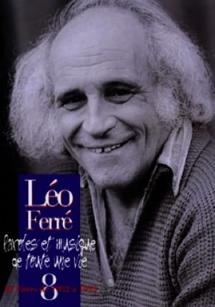 Léo Ferré - Words And Music Of A Whole Life Volume 8 1982-92 - Sheet Music - di-arezzo.co.uk