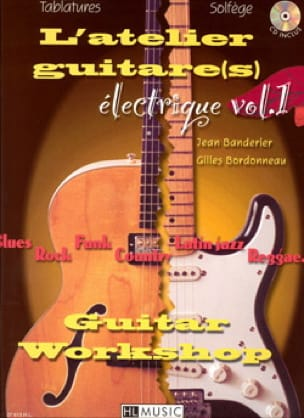 Banderier J. / Bordonneau G. - L' Atelier Guitare(S) Electrique Volume 1 - Partition - di-arezzo.fr