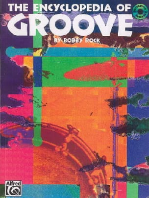 Bobby Rock - The Encyclopedia Of Groove - Partition - di-arezzo.fr