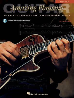 Amazing Phrasing Guitar Tom Kolb Partition Guitare - laflutedepan