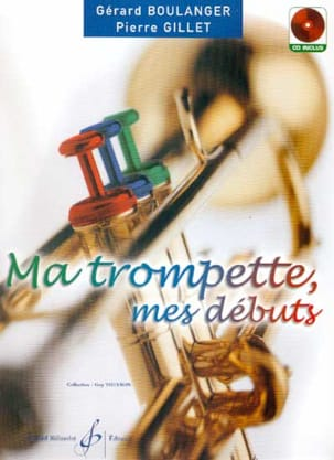 BOULANGER - GILLET - My Trumpet, My Beginnings - Partitura - di-arezzo.it