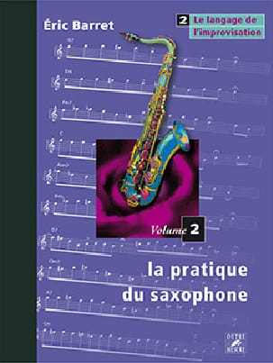 Eric Barret - The Saxophone Practice Volume 2 - The Language of Improvisation - Partition - di-arezzo.com