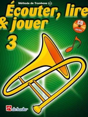 DE HASKE - Écouter Lire et Jouer - Méthode Volume 3 - Trombone - Partition - di-arezzo.fr