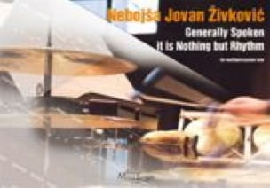Nebojsa jovan Zivkovic - Generally Spoken It Is Nothing But Rythm Opus 21 - Partition - di-arezzo.fr