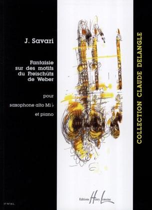 Jérôme Savari - Fantaisie Sur Des Motifs du Freischütz de Weber - Partition - di-arezzo.fr