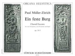 Ein Feste Burg Opus 54/1 - Paul Müller-Zürich - laflutedepan.com