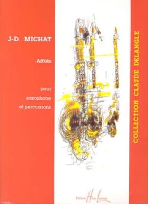 Jean-Denis Michat - Affûts - Partition - di-arezzo.fr