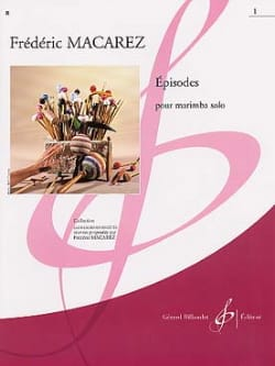 Episodes - Volume 1 Frédéric Macarez Partition Marimba - laflutedepan