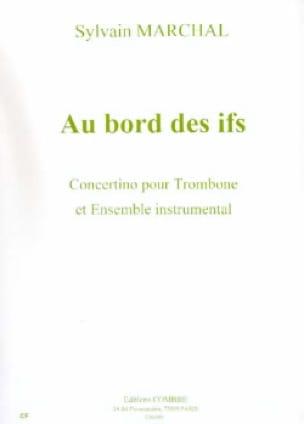 Sylvain Marchal - Au Bord Des Ifs - Partition - di-arezzo.fr