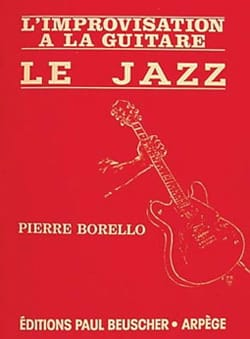 Pierre Borello - L'Improvisation a la Guitare - Le Jazz - Partition - di-arezzo.fr