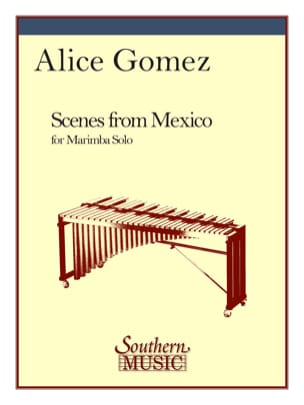 Scenes From Mexico Alice Gomez Partition Marimba - laflutedepan