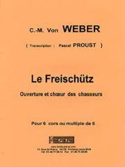 Carl Maria Von Weber - Le Freihschutz - Partition - di-arezzo.fr