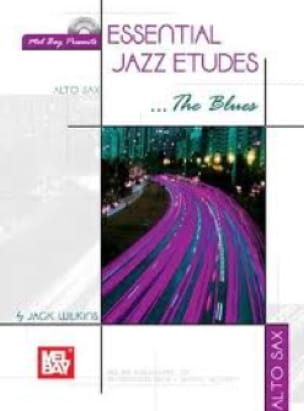 Essential Jazz Etudes The Blues - Jack Wilkins - laflutedepan.com