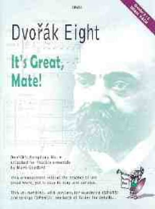 Antonin Dvorák - Dvorak Eight - It's Great, Mate! - Partition - di-arezzo.fr
