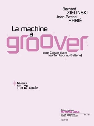 Zielinski Bernard / Rabié Jean-Pascal - La Machine A Groover - Partition - di-arezzo.fr