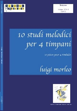 Luigi Morleo - 10 Melodic Studies For 4 Timpani - Sheet Music - di-arezzo.co.uk
