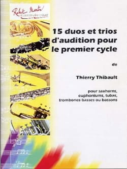 Thierry Thibault - 15 Duos et trios d'audition pour le 1er cycle - Partition - di-arezzo.fr