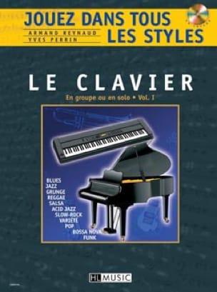 Reynaud A. / Perrin Y. - Jouez dans Tous les Styles Volume 1 - Le Clavier - Partition - di-arezzo.fr
