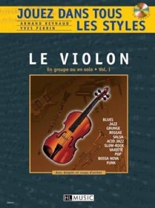Reynaud A. / Perrin Y. - Jouez dans Tous les Styles Volume 1 - Le Violon - Partition - di-arezzo.fr