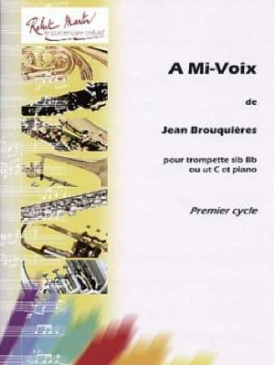 A Mi-Voix Jean Brouquières Partition Trompette - laflutedepan