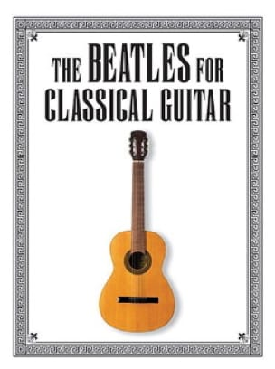 BEATLES - The Beatles For Classical Guitar - Partition - di-arezzo.fr