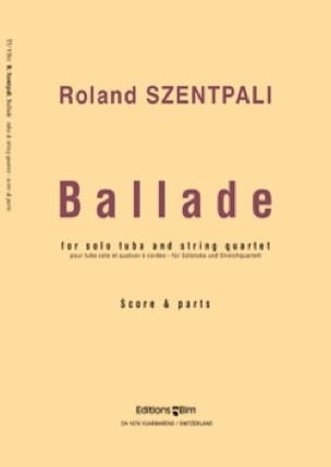 Ballade - Roland Szentpali - Partition - Tuba - laflutedepan.com