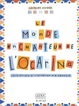 Jacques André - Le monde enchanteur de l'ocarina - Partition - di-arezzo.fr