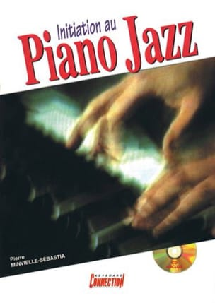 Pierre Minvielle-Sebastia - Initiation au piano jazz - Partition - di-arezzo.fr