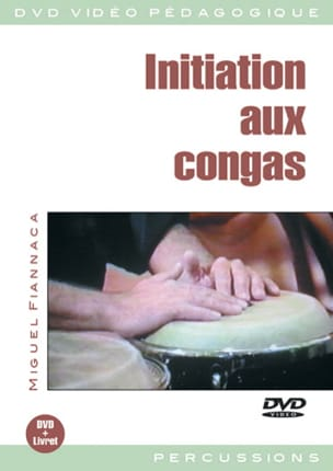 Miguel Fiannaca - DVD - Initiation Aux Congas - Partition - di-arezzo.fr