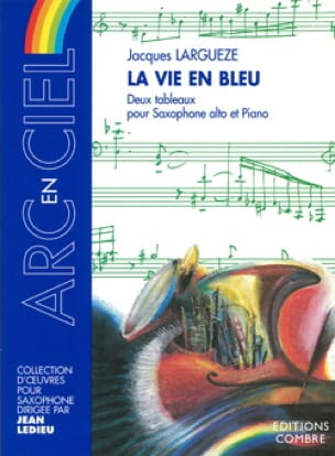 La Vie En Bleu - Jacques Largueze - Partition - laflutedepan.com