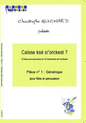 Christophe Guichard - Caisse Ksé St'orckest ? Pièce N° 01 Générique - Partition - di-arezzo.fr