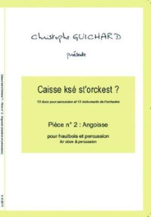Christophe Guichard - Caisse Ksé St'orckest ? Pièce N° 02 Angoisse - Partition - di-arezzo.fr