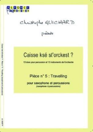 Christophe Guichard - Caisse Ksé St'orckest ? Pièce N° 05 Travelling - Partition - di-arezzo.fr