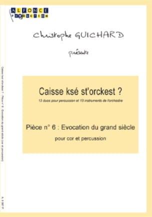 Christophe Guichard - Caisse Ksé St'orckest ? Pièce N° 06 Evocation du Grand Siècle - Partition - di-arezzo.fr
