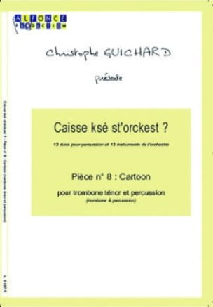 Christophe Guichard - Caisse Ksé St'orckest ? Pièce N° 8 Cartoon - Partition - di-arezzo.fr