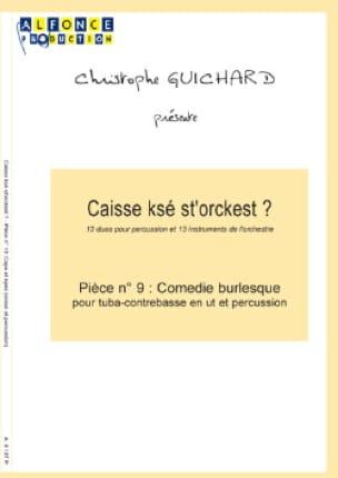Christophe Guichard - Caisse Ksé St'orckest ? Pièce N° 9 Comédie Burlesque - Partition - di-arezzo.fr