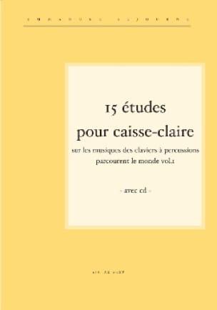 Emmanuel Séjourné et Philippe Velluet - 15 Etudes pour caisse-claire - Partition - di-arezzo.fr