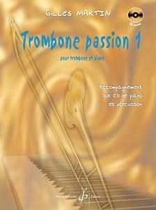 Trombone Passion 1 - Gilles Martin - Partition - laflutedepan.com
